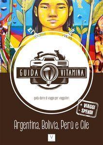 guida-viaggio-itinerario-argentina-bolivia-peru-cile